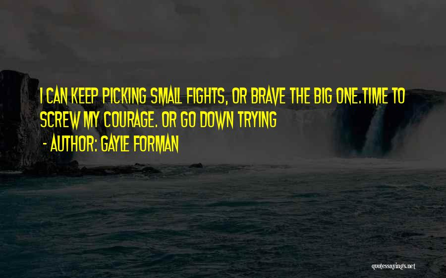 Picking Fights Quotes By Gayle Forman