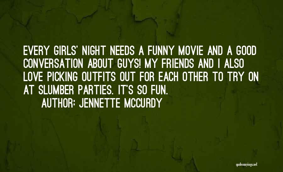 Picking Good Friends Quotes By Jennette McCurdy