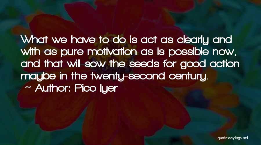 Pico Iyer Quotes 1015453