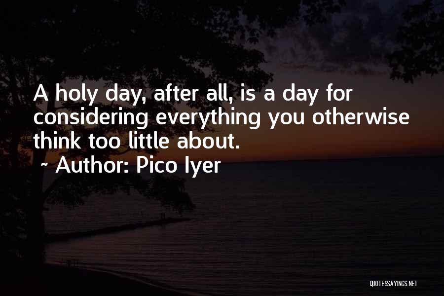 Pico Iyer Quotes 1044743