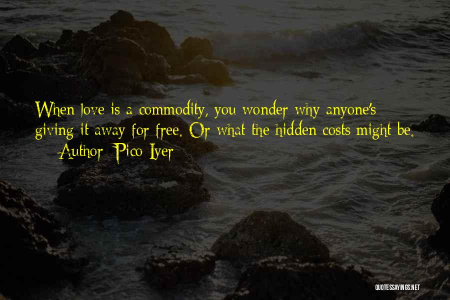 Pico Iyer Quotes 1184150