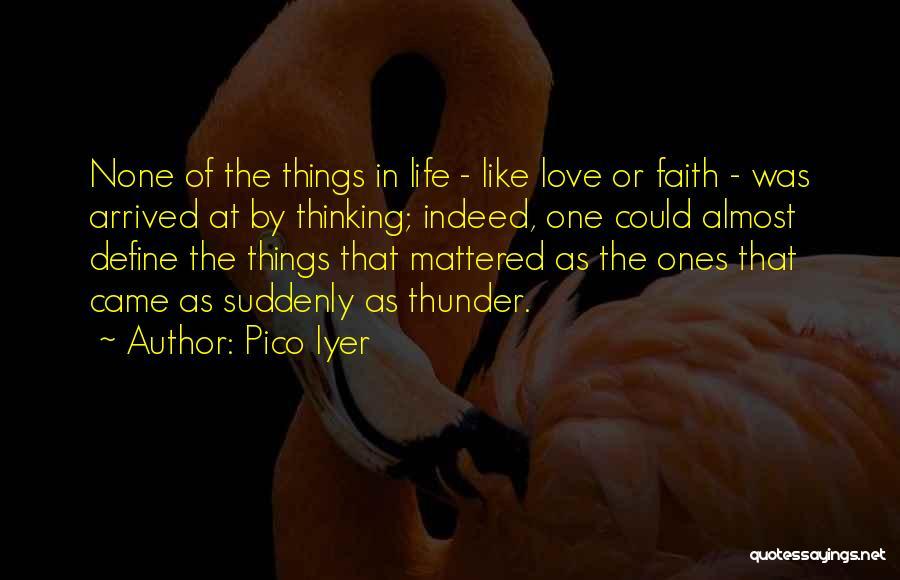 Pico Iyer Quotes 1286180
