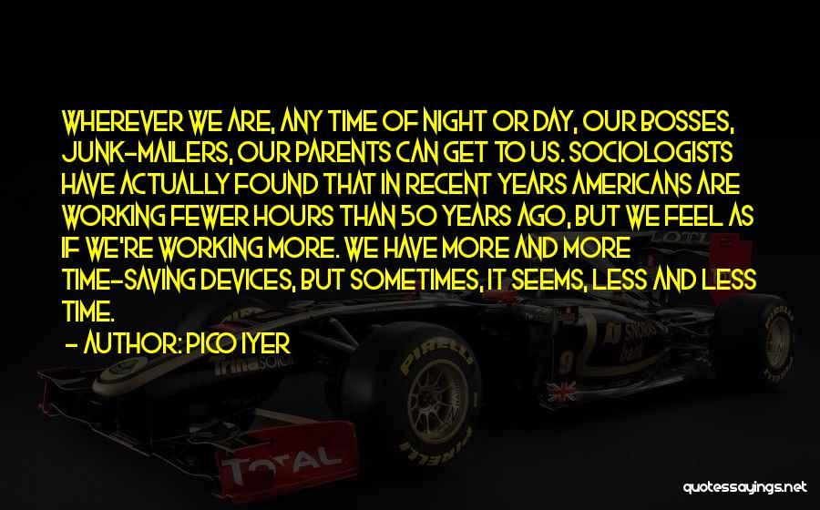 Pico Iyer Quotes 1298228