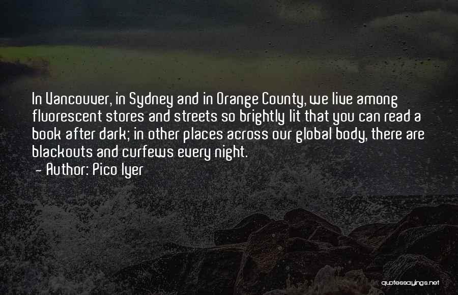 Pico Iyer Quotes 1557457
