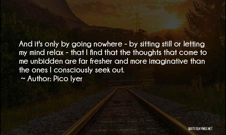 Pico Iyer Quotes 1845333