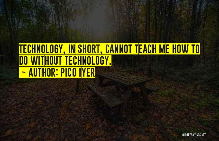 Pico Iyer Quotes 1874518