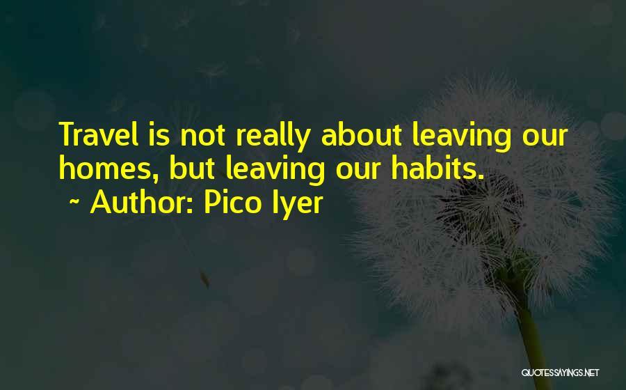 Pico Iyer Quotes 2074298