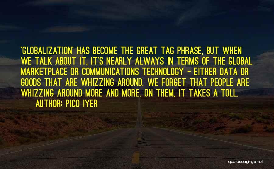Pico Iyer Quotes 2164874
