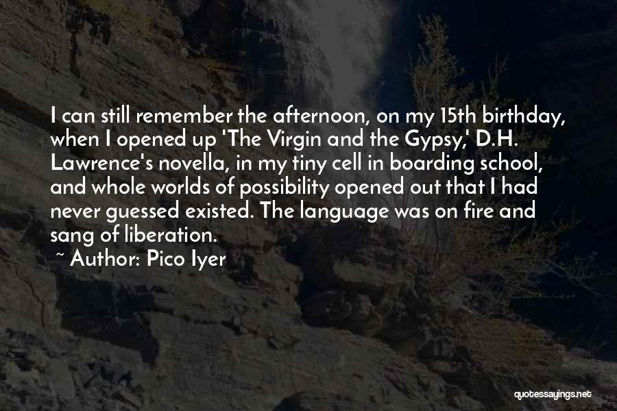 Pico Iyer Quotes 2222785
