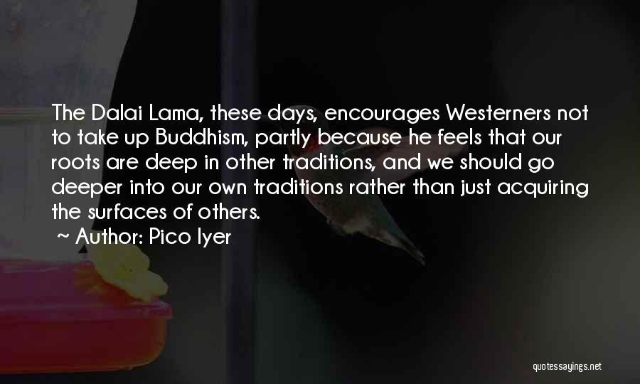 Pico Iyer Quotes 2236357