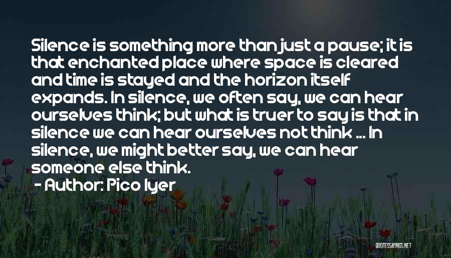 Pico Iyer Quotes 241411