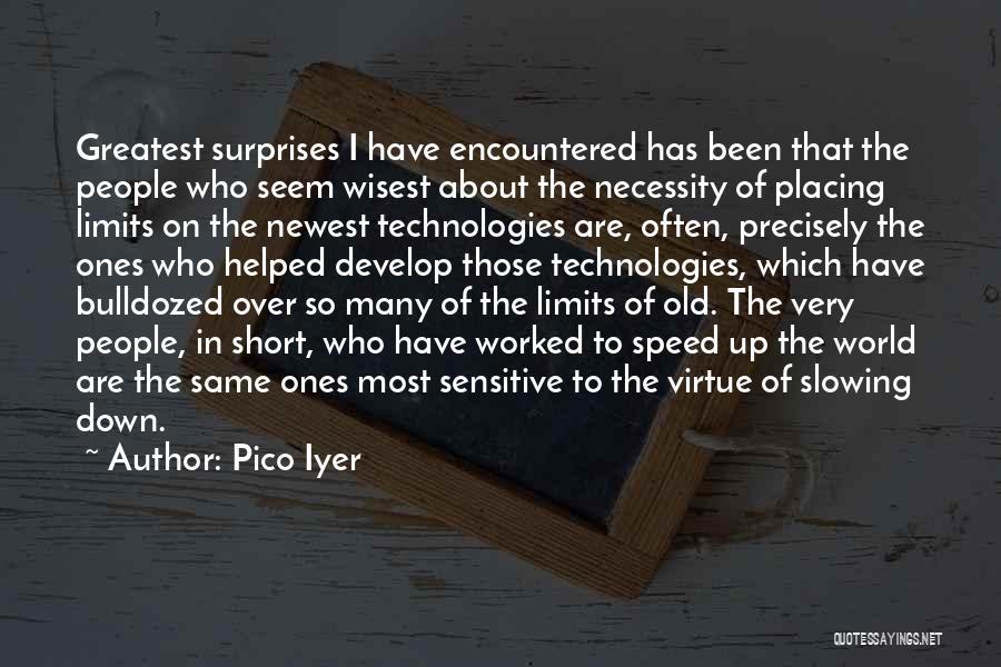 Pico Iyer Quotes 268807