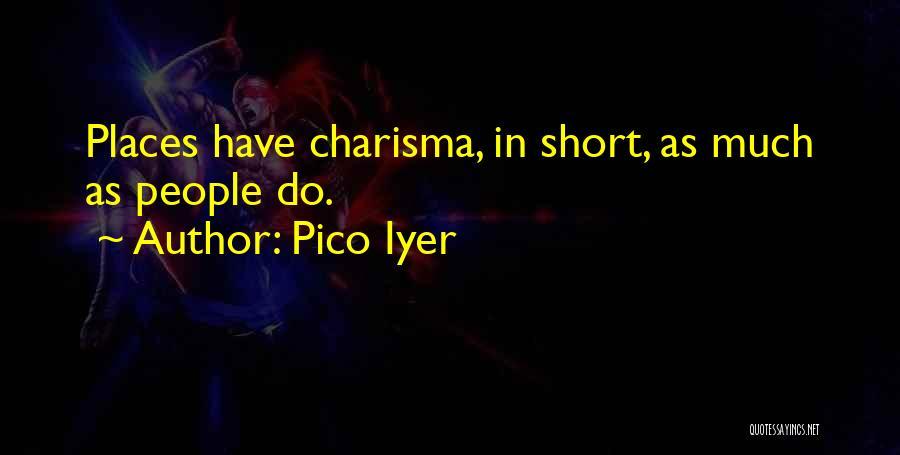 Pico Iyer Quotes 336716