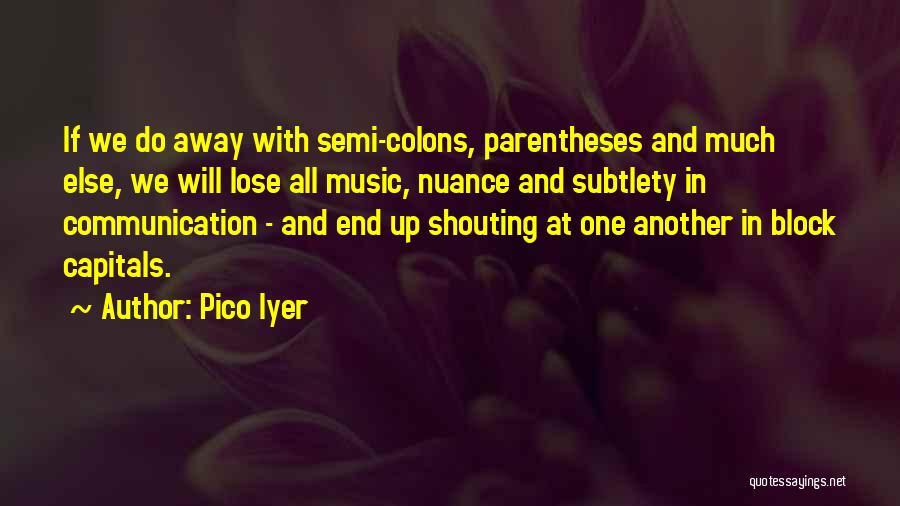 Pico Iyer Quotes 525420