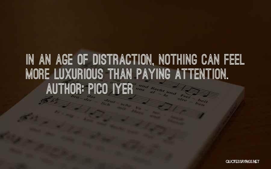 Pico Iyer Quotes 579343