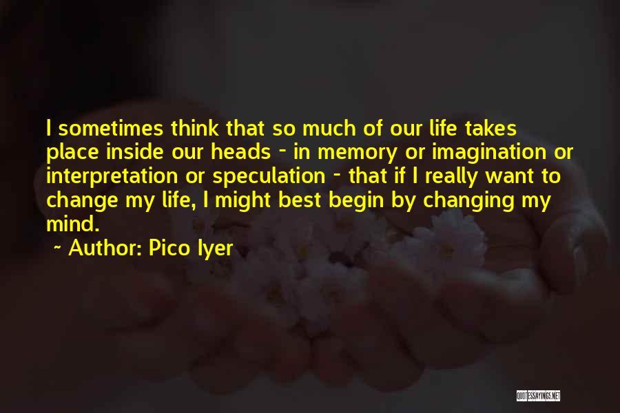 Pico Iyer Quotes 581630