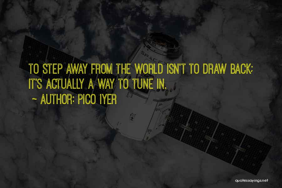 Pico Iyer Quotes 619910
