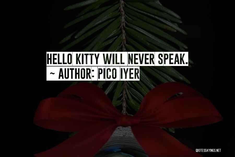 Pico Iyer Quotes 637249