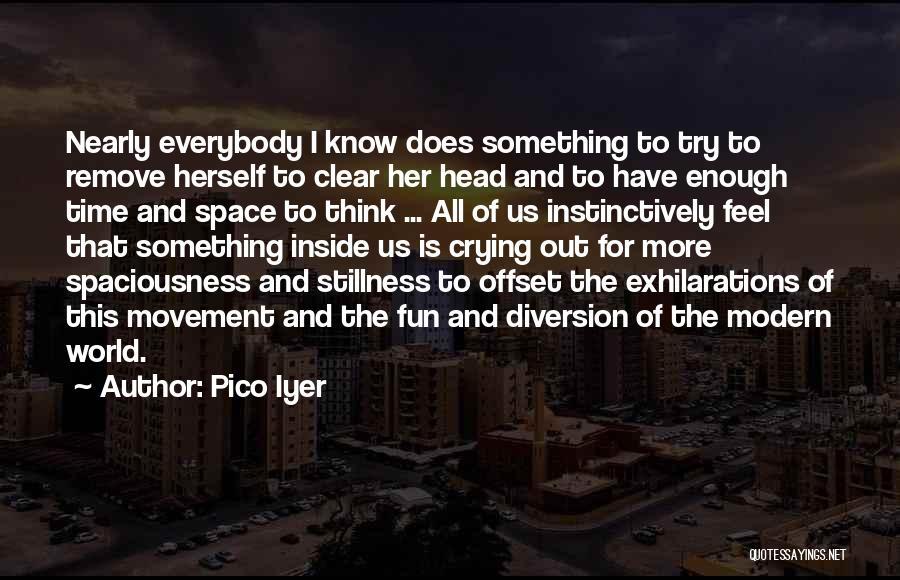 Pico Iyer Quotes 711893