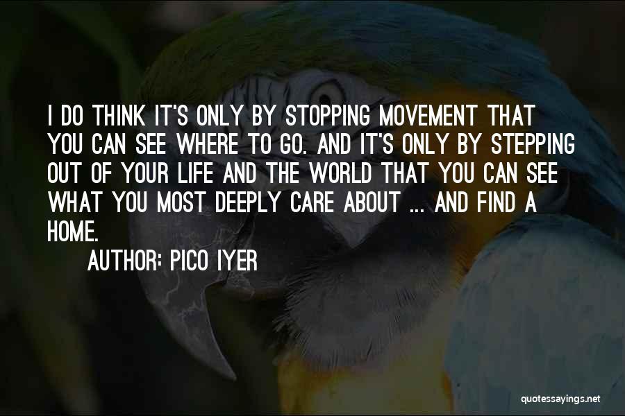 Pico Iyer Quotes 844755