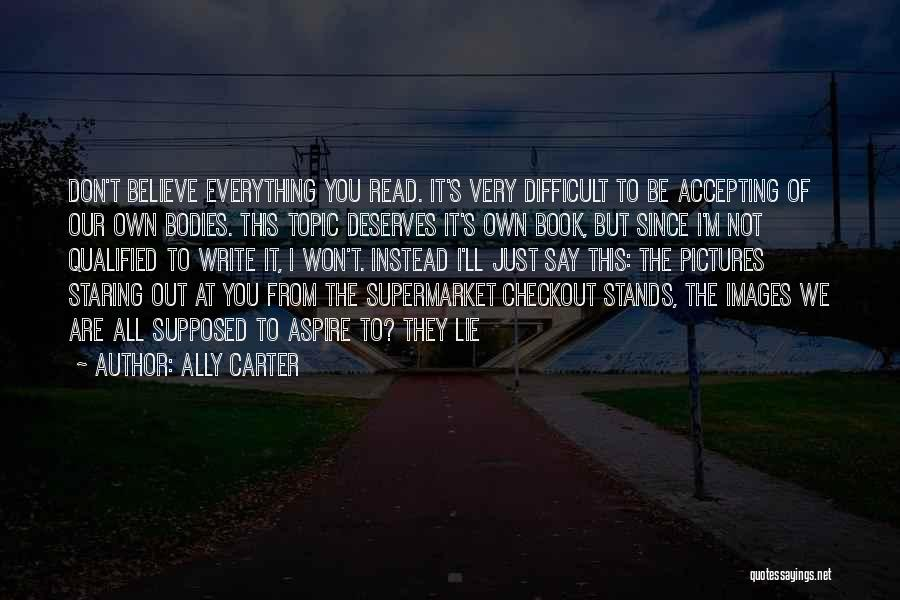 Pictures Don't Lie Quotes By Ally Carter