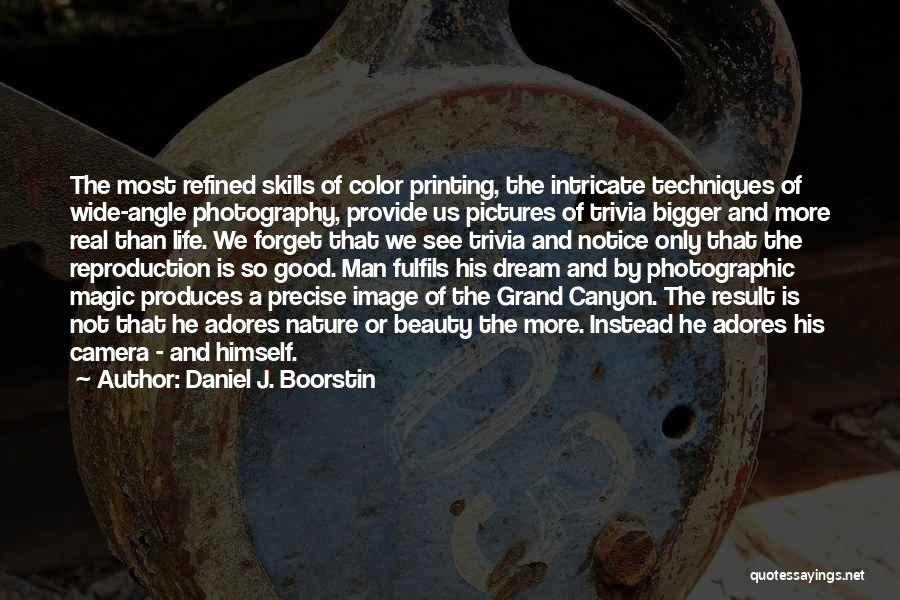 Pictures Of Nature And Quotes By Daniel J. Boorstin