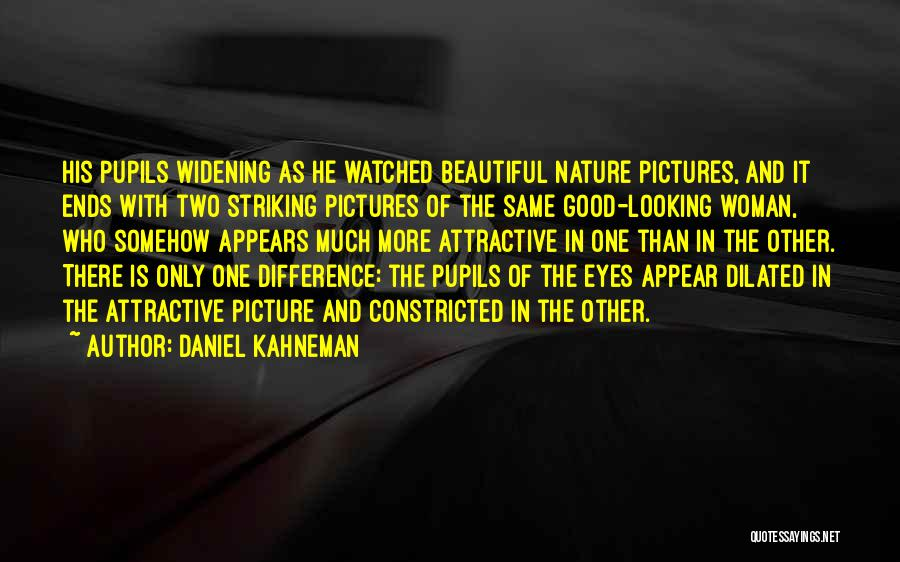 Pictures Of Nature And Quotes By Daniel Kahneman