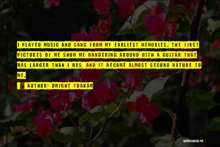 Pictures Of Nature And Quotes By Dwight Yoakam