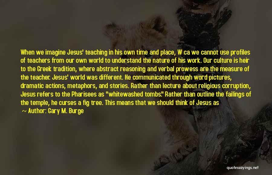 Pictures Of Nature And Quotes By Gary M. Burge