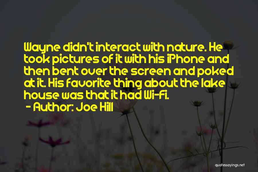 Pictures Of Nature And Quotes By Joe Hill