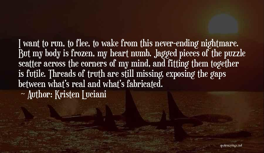 Pieces Fitting Together Quotes By Kristen Luciani