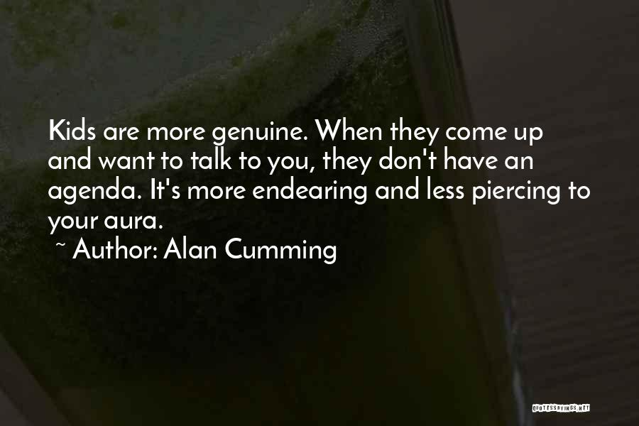 Piercing Quotes By Alan Cumming