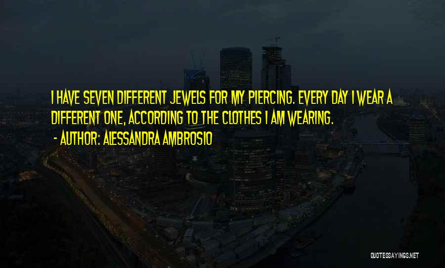 Piercing Quotes By Alessandra Ambrosio