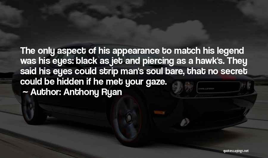 Piercing Quotes By Anthony Ryan