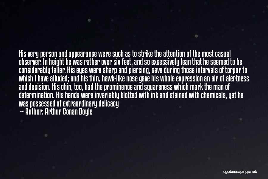 Piercing Quotes By Arthur Conan Doyle