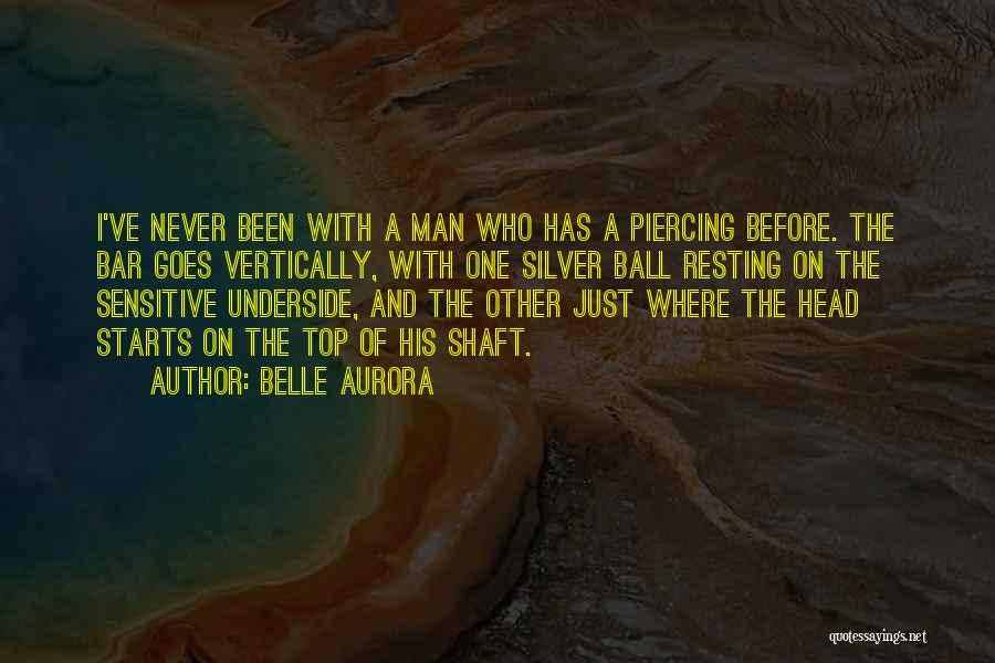 Piercing Quotes By Belle Aurora
