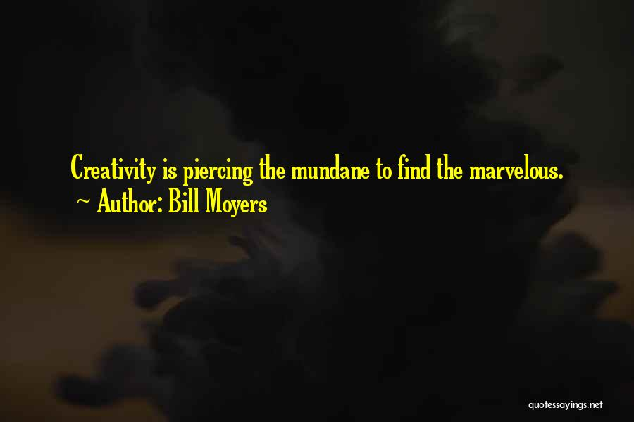 Piercing Quotes By Bill Moyers