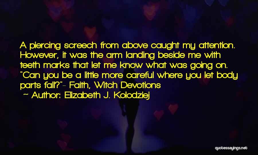Piercing Quotes By Elizabeth J. Kolodziej