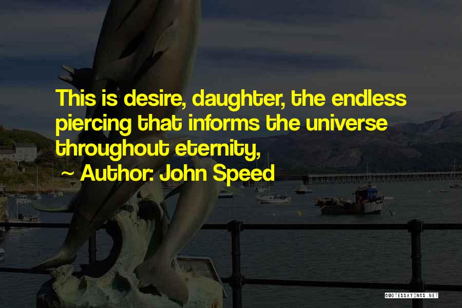 Piercing Quotes By John Speed