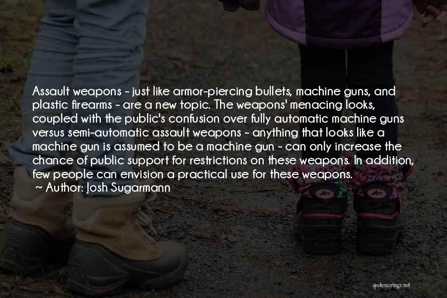 Piercing Quotes By Josh Sugarmann