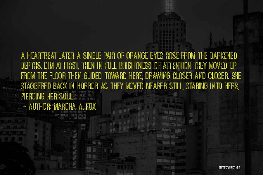 Piercing Quotes By Marcha A. Fox