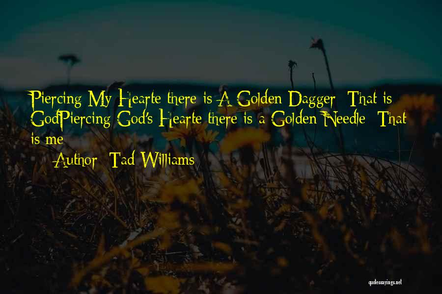 Piercing Quotes By Tad Williams