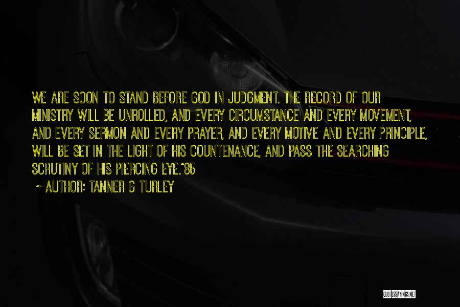 Piercing Quotes By Tanner G Turley