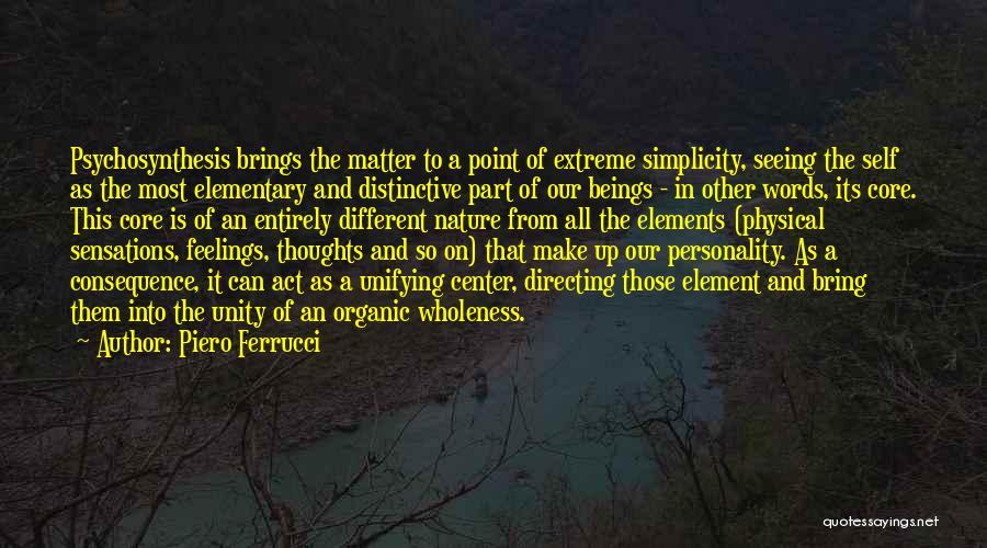 Piero Ferrucci Quotes 2039518