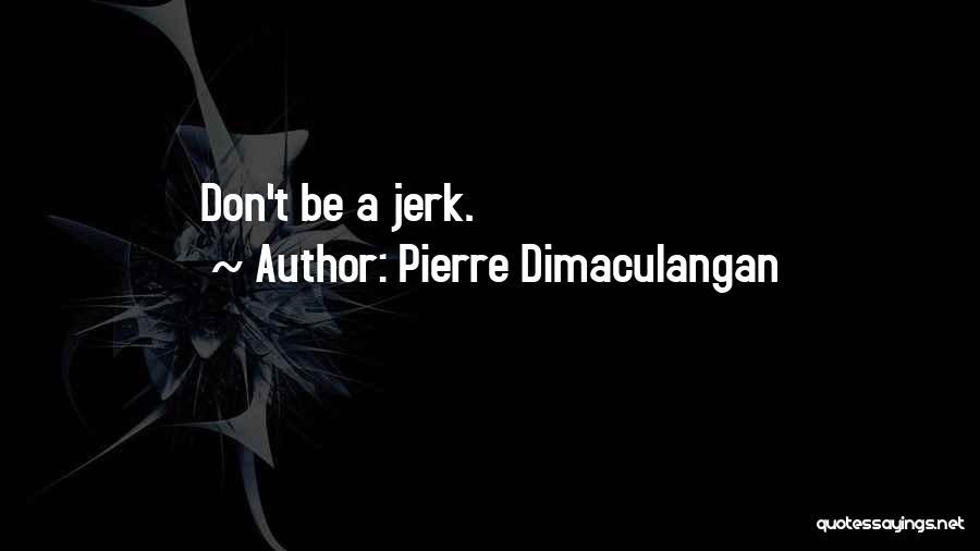 Pierre Dimaculangan Quotes 420836