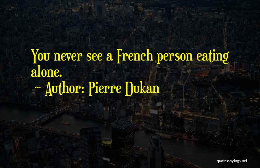 Pierre Dukan Quotes 1166153