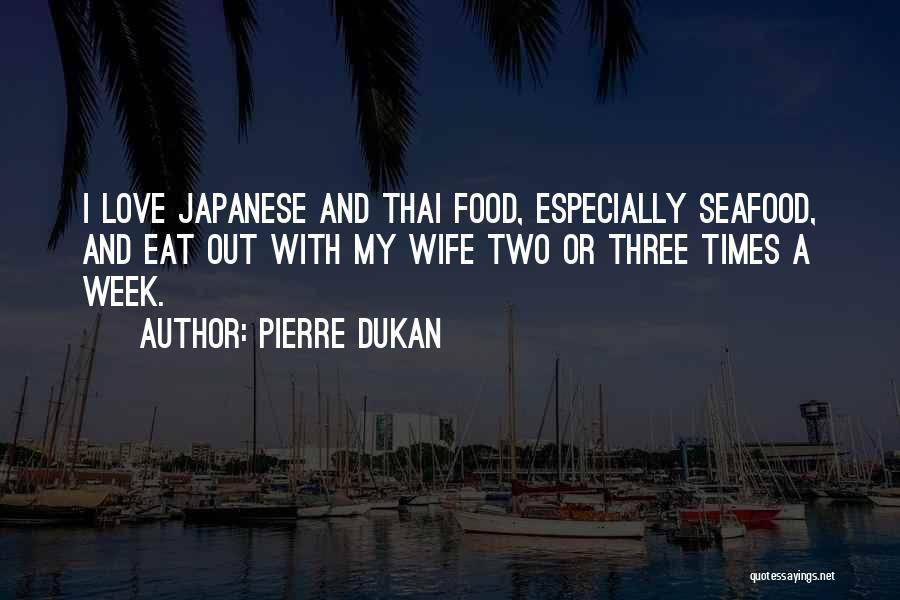 Pierre Dukan Quotes 1544072