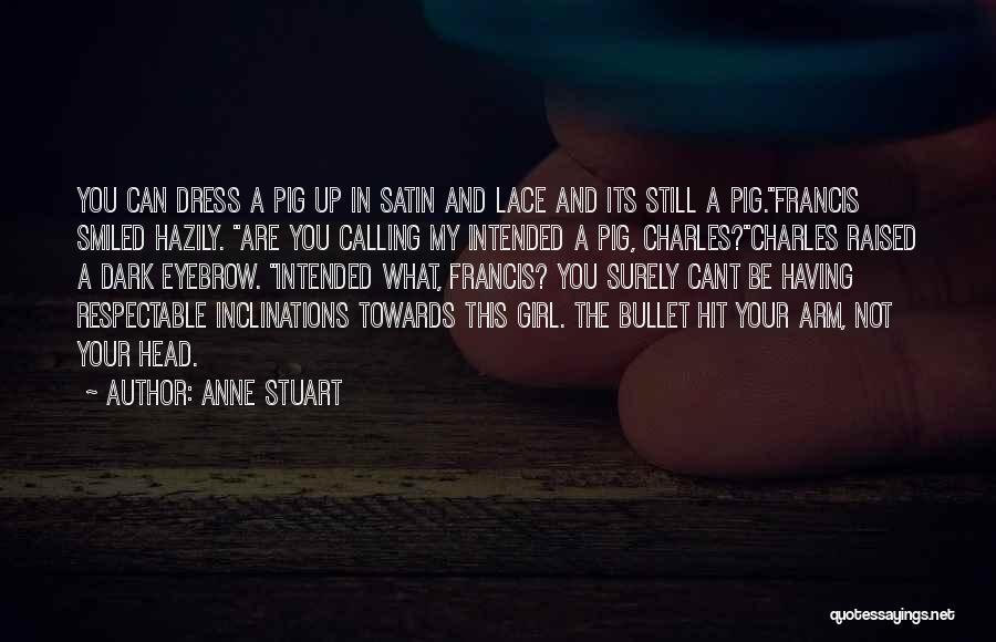 Pig's Head Quotes By Anne Stuart