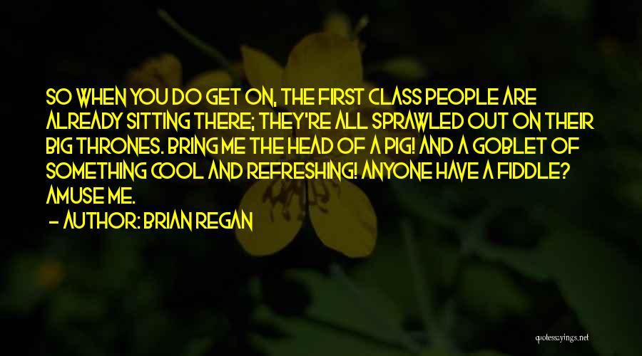 Pig's Head Quotes By Brian Regan