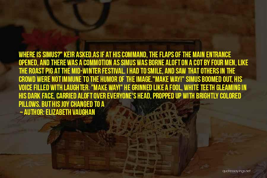 Pig's Head Quotes By Elizabeth Vaughan